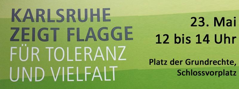 Aufruf zum 23.Mai 2015 – Karlsruhe zeigt Flagge für Toleranz und Vielfalt