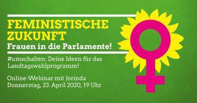 Feministische Zukunft: Frauen in die Parlamente mit Jorinda - #umschalten: Deine Ideen für das Landtagswahlprogramm! @ online