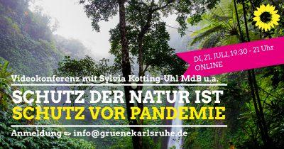 Schutz der Natur ist Schutz vor Pandemie - Online-Diskussion mit Sylvia Kotting-Uhl @ online
