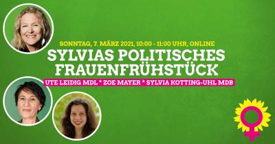Sylvias Politisches Frauenfrühstück online mit Ute Leidig MdL, Zoe Mayer und Sylvia Kotting-Uhl MdB @ online