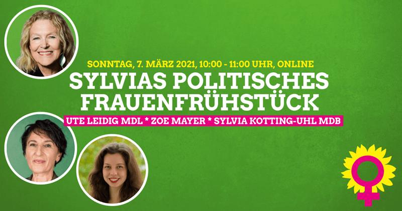 Zum Weltfrauentag: Sylvias Politisches Frauenfrühstück online mit Ute Leidig MdL, Zoe Mayer und Sylvia Kotting-Uhl MdB